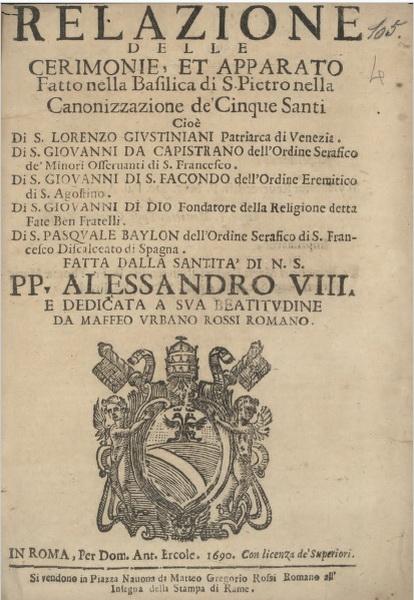 Canonización Cinco Santos 1690: S. Pascual Bailón, S. Juan de Sahagún, S. Juan de Capistrano, S. Lorenzo Justiniano y S. Juan de Dios, S. XVII. Relazi10