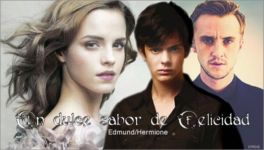 """""""Un dulce sabor de felicidad"""" TERMINADO (Edmund Pevensie/Hermione Granger) AU - Crossover  26974710"""