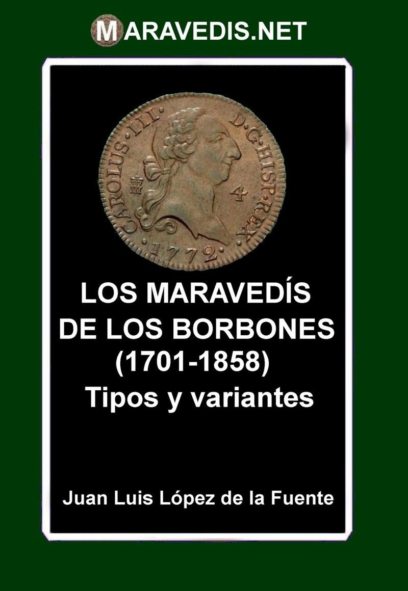 NOVEDAD EDITORIAL 2018 - LOS MARAVEDÍS DE LOS BORBONES (1701-1858) TIPOS Y VARIANTES 01_bor10