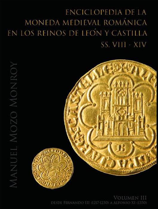 ENCICLOPEDIA DE LA MONEDA ROMÁNICA EN LOS REINOS DE LEÓN Y CASTILLA SS VIII-XIV VOL. 3 Mozo_310