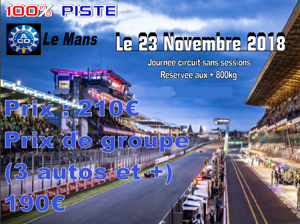 [Vendredi 23 Novembre 2018] - 100% PISTE au MANS [COMPLET] Pub_po10