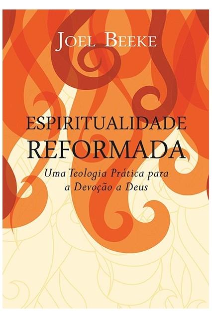 Pedido de Livro - Beeke, Joel. Espiritualidade Reformada (Epub) Espiri10