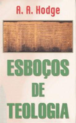 Esboços de Teologia - A.A. Hodge Kk11