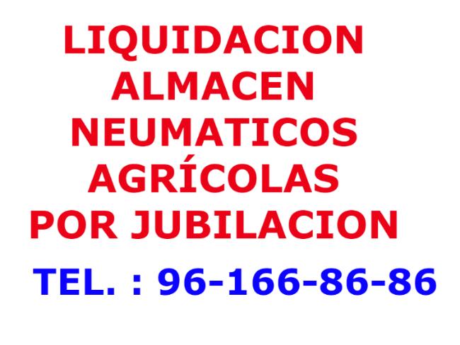 LIQUIDACIÓN ALMACÉN NEUMÁTICOS AGRÍCOLAS POR JUBILACIÓN Liquid12