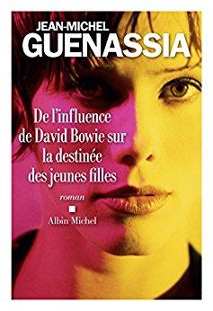 [Guenassia, Jean-Michel] De l'influence de David Bowie sur la destinée des jeunes filles 51qjzz10
