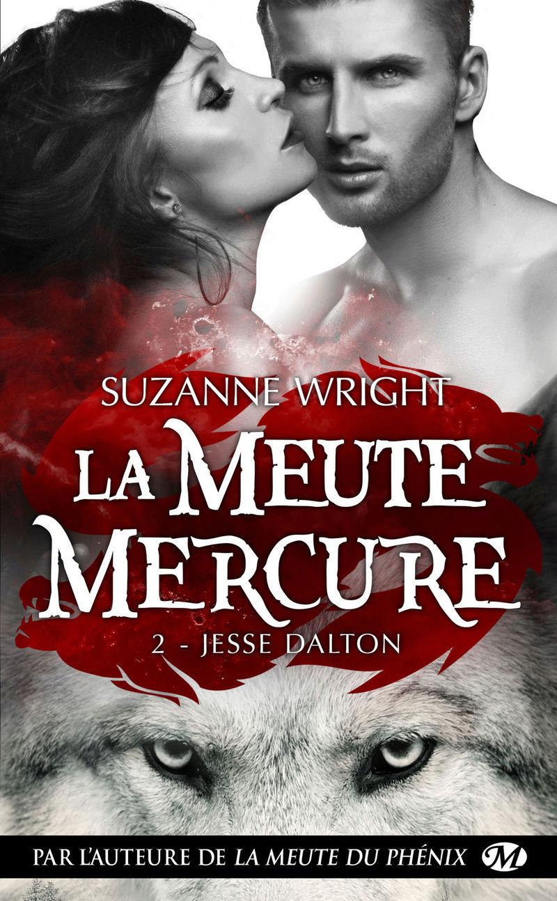 WRIGHT Suzanne - LA MEUTE MERCURE - Tome 2 : Jesse Dalton -la-me10