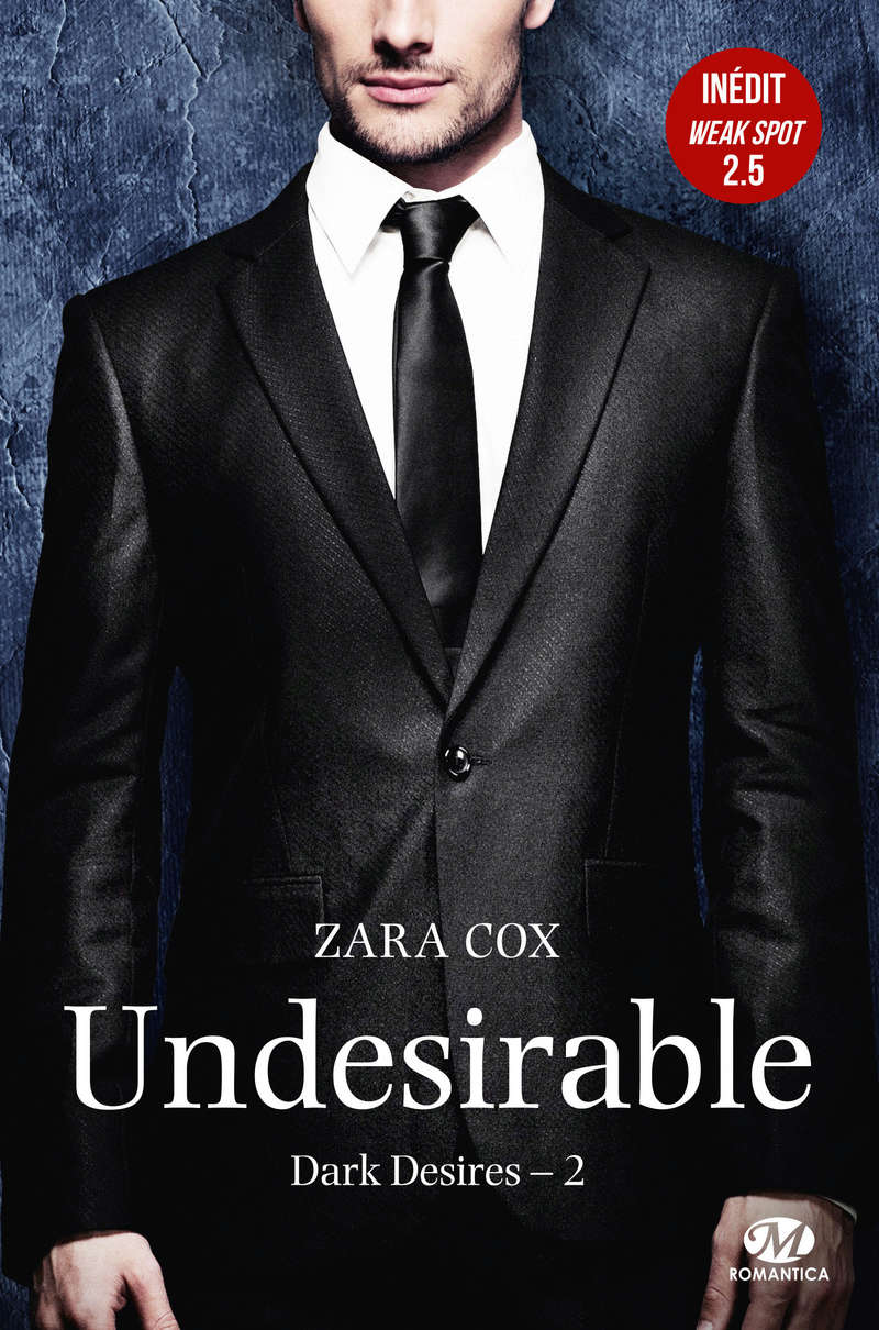 COX Zara - DARK DESIRES - Tome 2 : Undesirable 97828110