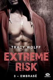 WOLFF TRACY - EXTREM RISK - Tome 3 : Embrasé Extrem10