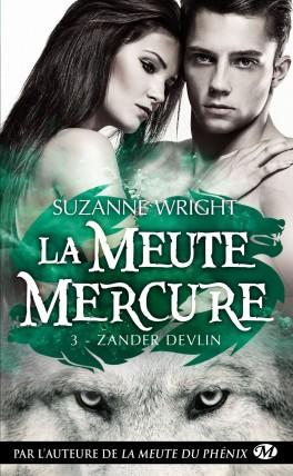 WRIGHT SUZANNE - LA MEUTE MERCURE - Tome 3 : Zander Devlin La-meu13
