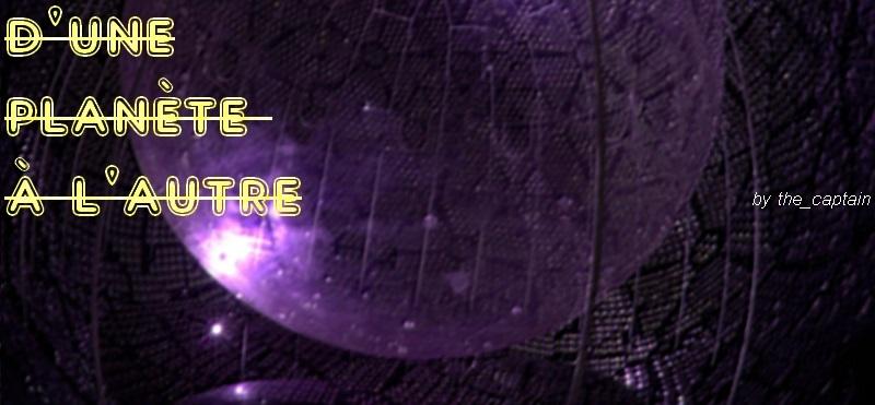 [En cours] D'une planète à l'autre (14+) - Page 5 Obyect10
