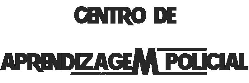 CENTRO DE APRENDIZAGEM POLICIAL