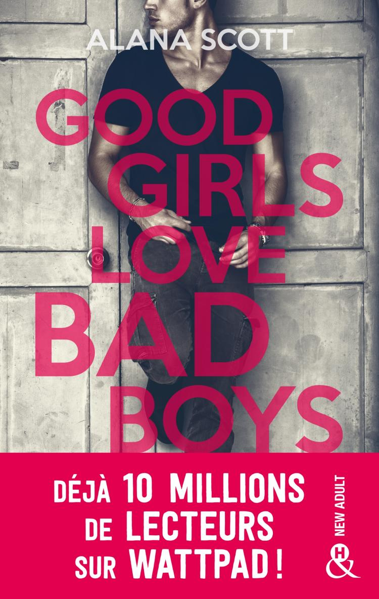 SCOTT Alana - Good girls love bad boys - Tome 1 97822810