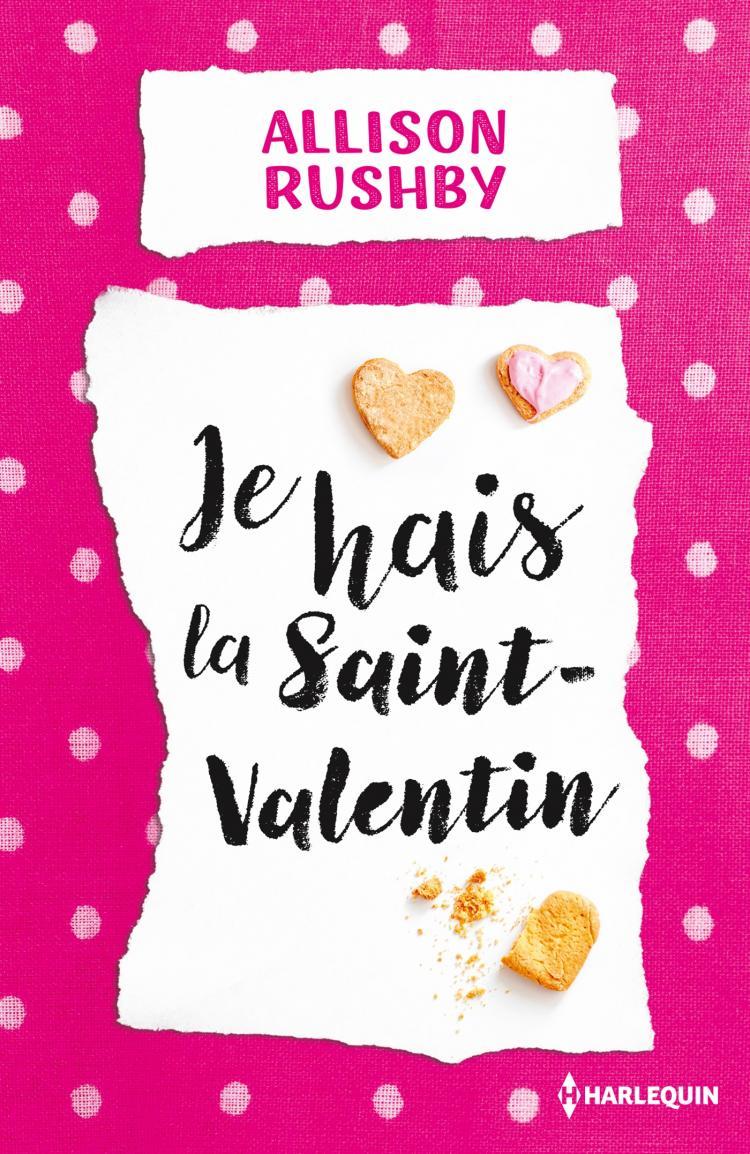 RUSHBY Allison - Je hais la Saint-Valentin 97822813