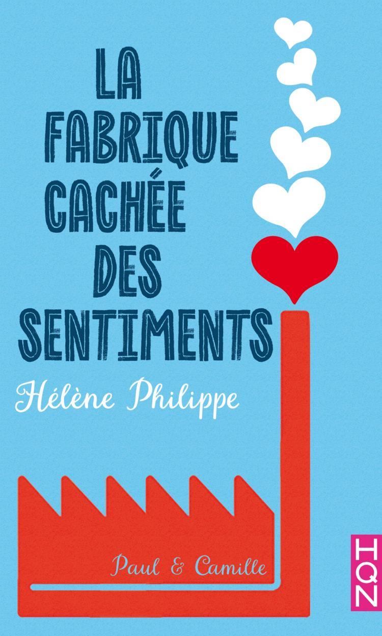 PHILIPPE Hélène - La fabrique cachée des sentiments - Tome 1 - Paul et Camille 97822816