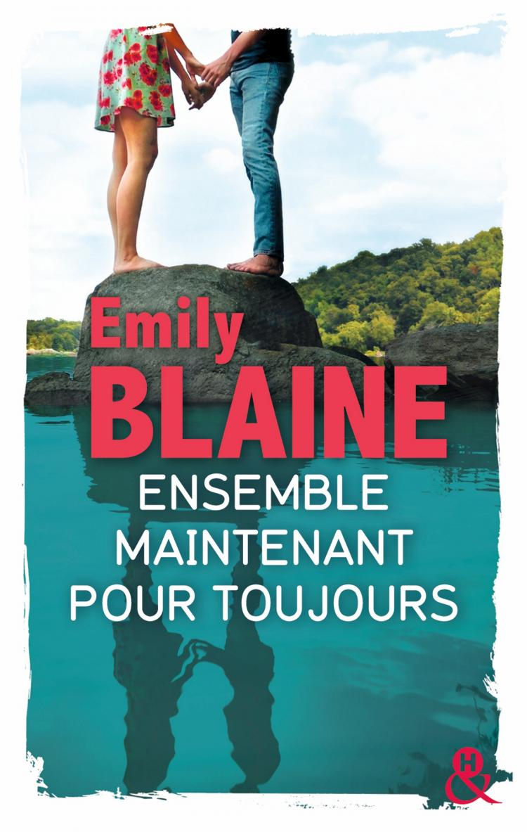 BLAINE Emily - Ensemble Maintenant. Pour toujours. Emily10