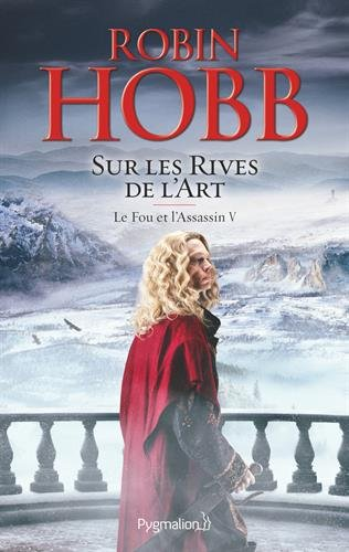 [Hobb, Robin] Le Fou et l'assassin - Tome 5 : Sur les rives de l'Art.  51et6f10