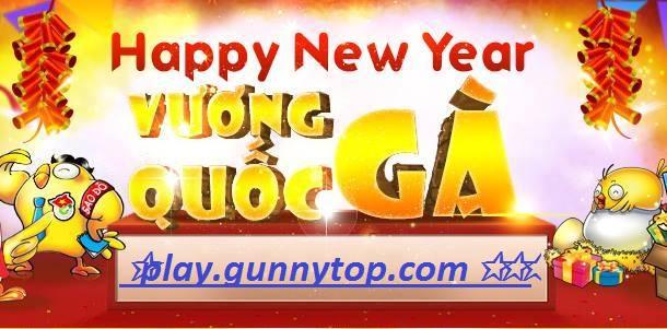 """OPEN: """"GÀ TẾT""""  15h00 ngày 12/01/2018  phiên bản cức hay  play.gunnytop.com Vuong_11"""