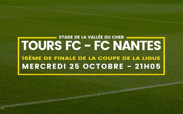 Coupe de la Ligue - 16e  Mercredi 25 octobre 2017 - 21:05 Tours FC / FC Nantes Tours210
