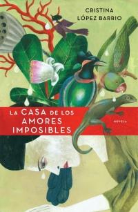 La casa de los amores imposibles (Cristina López Barrio) 0042