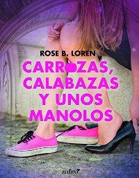 Carrozas, calabazas y unos manolos (Rose B. Loren) 1317