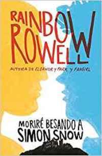 Moriré besando a Simon Snow (Rainbow Rowell) 1614