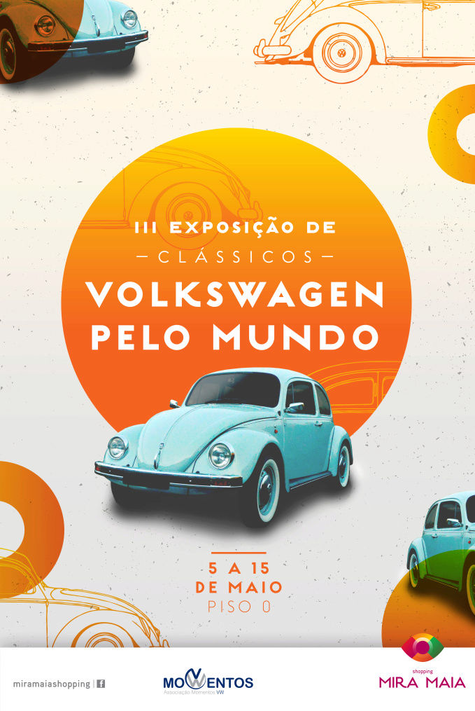 III Exposição Clássicos Volkswagen | 5 a 15 de maio'18 | Shopping Mira-Maia Cartaz16