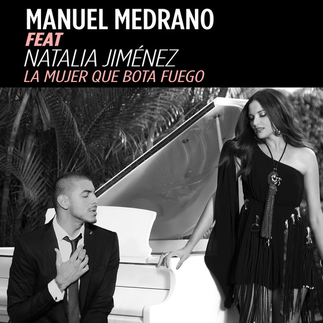 La Mujer Que Bota Fuego - Manuel Medrano ft. Natalia Jiménez  1200x610