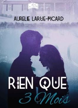 RIEN QUE TROIS MOIS de Aurélie Larue-Picard  Rien-q10
