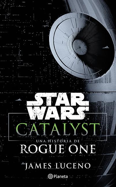 Catalyst: Una novela de Rogue One Catali13