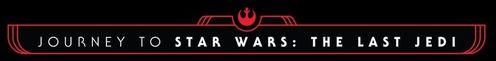 Rumbo a Star Wars: Los Últimos Jedi Journe10