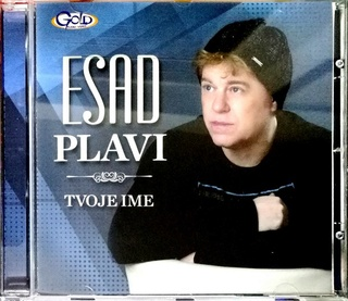 Esad Plavi - Tvoje ime [album 2018] (CD) Gold Audio Video 1356-110