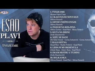 Esad Plavi - Tvoje ime [album 2018] (CD) Gold Audio Video Hqdefa13