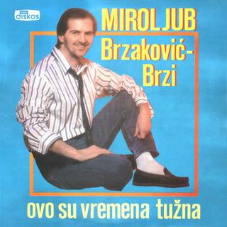 Miroljub Brzakovic Brzi- Diskografija Mirolj15