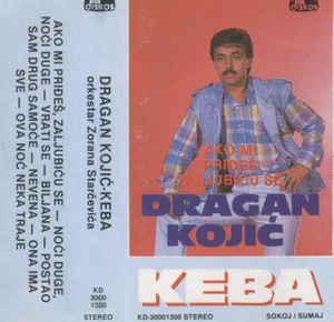 Dragan Kojic Keba - Diskografija R-335612