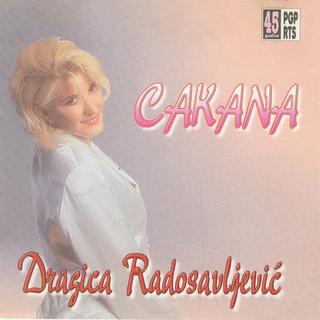 Cakana - Dragica Radosavljevic - Diskografija  R-340519