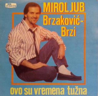 Miroljub Brzakovic Brzi- Diskografija R-952311