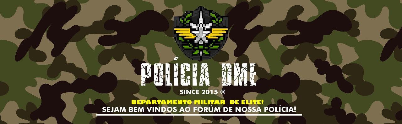 POLÍCIA DME ®