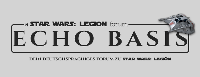 Echo Basis - Das STAR WARS: Legion Forum