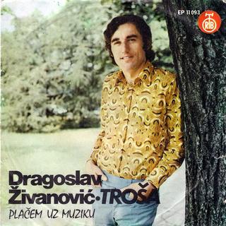 Dragoslav Živanović Troša - Diskografija R-301412