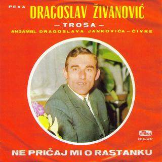 Dragoslav Živanović Troša - Diskografija R-796011
