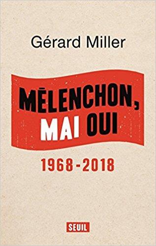 Mélenchon Mai oui de Gérard Miller  Melenc10
