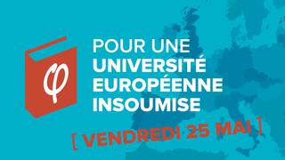 Pour une université européenne insoumise journée débats 25 mai 2018 Univ_e10