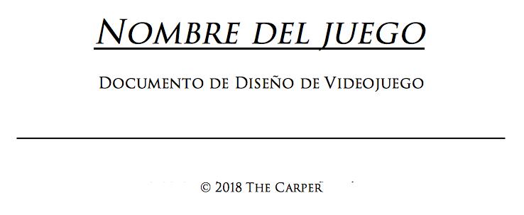 Cómo hacer un Documento de Diseño de Videojuego (Game Design Document, GDD) y un Guión Técnico Portad11