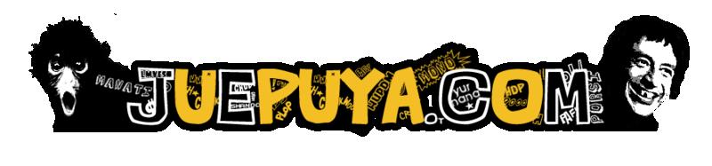 ¡Juepuya Inmortal!