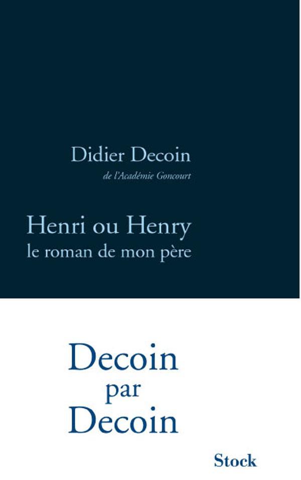 [Decoin, Didier] Henri ou Henry, le roman de mon père 97822310