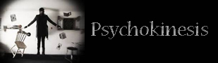 Psychokinesis (PK)