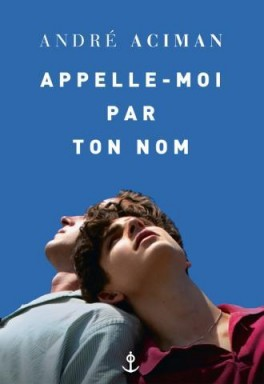 CALL ME BY YOUR NAME (Tome 01) APPELLE-MOI PAR TON NOM de André Aciman Appell10