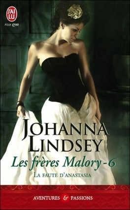 LES FRERES MALORY (Tome 06) LA FAUTE D'ANASTASIA de Johanna Lindsey Les-fr15