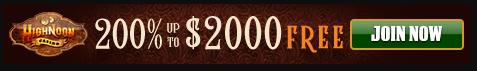 High noon casino getvup to 2000 FREE BONUS
