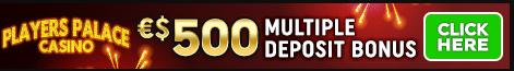 Players palace casino 500 multiple deposit bonus